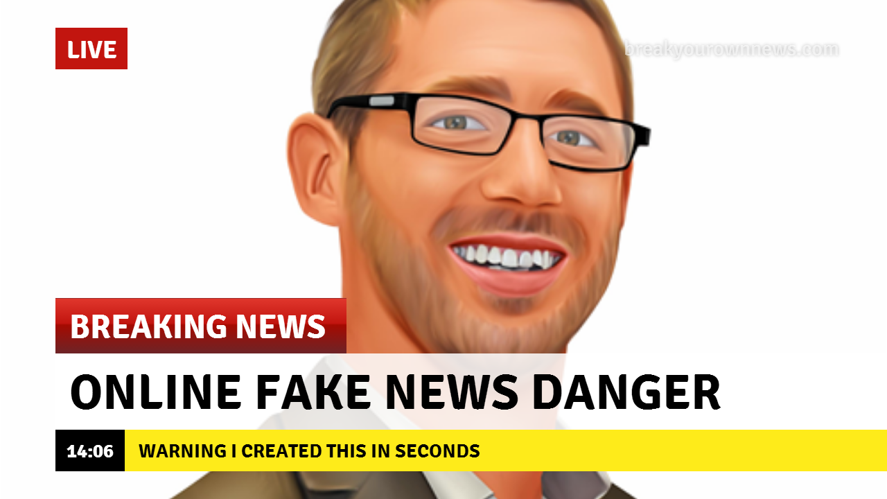 Fake News – Is a VERY worrying online trend about to start